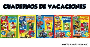 Cuadernos de vacaciones de La Patrulla Canina